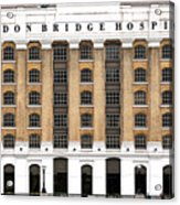 London Bridge Hospital Acrylic Print