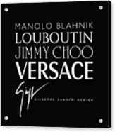Louboutin, Versace, Jimmy Choo - Black And White - Lifestyle And Fashion  Acrylic Print