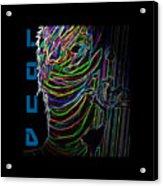Loud Acrylic Print