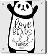 Love Bears All Things Acrylic Print