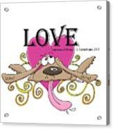 Love Endures Acrylic Print
