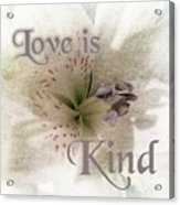 Love Is Kind Acrylic Print