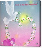 Love Is The Best Medicine Acrylic Print