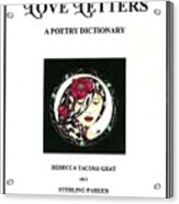 Love Letters A Poetry Dictionary  Acrylic Print by Rebecca Tacosa Gray