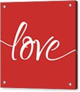 Love More - Part 1 Acrylic Print