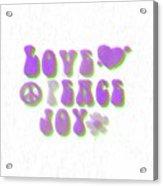 Love Peace And Joy 11 Acrylic Print