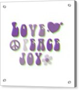 Love Peace And Joy Acrylic Print