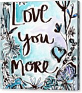 Love You More- Watercolor Art By Linda Woods Acrylic Print