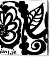 Love Your Life Acrylic Print