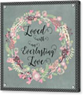 Loved With An Everlasting Love Acrylic Print