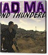 Mad Max Beyond Thunderdome Acrylic Print