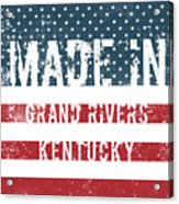 Made In Grand Rivers, Kentucky Acrylic Print
