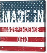 Made In Independence, Ohio Acrylic Print