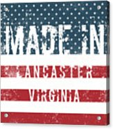 Made In Lancaster, Virginia Acrylic Print