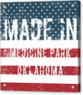 Made In Medicine Park, Oklahoma Acrylic Print