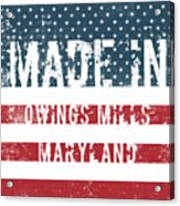 Made In Owings Mills, Maryland Acrylic Print