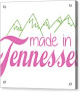Made In Tennessee Pink Acrylic Print