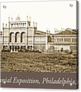 Main Building, Centennial Exposition, 1876, Philadelphia Acrylic Print