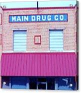 Main Drug Company Acrylic Print