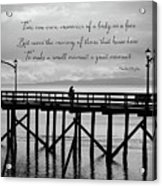Make A Small Moment A Great Moment - Black And White Art Acrylic Print