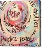 Make The Circle Bigger Acrylic Print