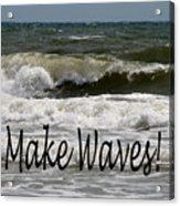 Make Waves Acrylic Print