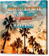 Malibu Is Paradise Acrylic Print