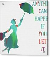 Marry Poppins Quote Acrylic Print