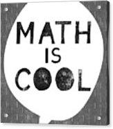 Math Is Cool- Art By Linda Woods Acrylic Print