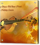 May Music Fill Your Heart Acrylic Print