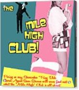 Mile High Club Acrylic Print