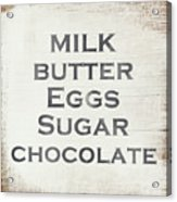 Milk Butter Eggs Chocolate Sign- Art By Linda Woods Acrylic Print