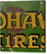 Mohawk Tires Antique Sign Acrylic Print