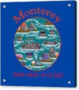 Monterey Neener Acrylic Print