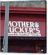 Mother Tuckers Acrylic Print