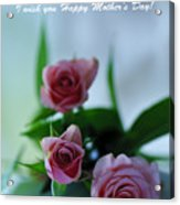 Mother's Day Card 1 Acrylic Print