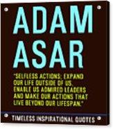 Motivational Quotes - Adam Asar Acrylic Print