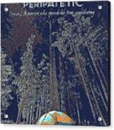 Motivational Travel Poster - Peripatetic 2 Acrylic Print