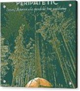 Motivational Travel Poster - Peripatetic 3 Acrylic Print