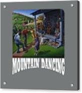 Mountain Dancing T Shirt 2 Acrylic Print