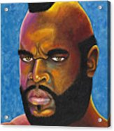 Mr. T Got Robbed Fool Acrylic Print