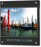 My Future Is Clear Acrylic Print