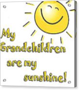 My Grand Children Acrylic Print