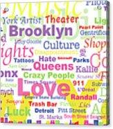 My New York In Words Acrylic Print by Kristi L Randall