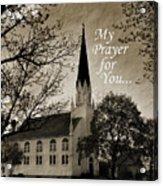 My Prayer For You Acrylic Print