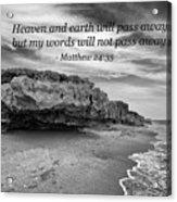 My Words Will Not Pass Away Acrylic Print