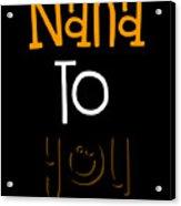Nana To You Smiley Acrylic Print