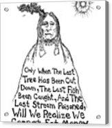 Native American Proverb Drawing Acrylic Print