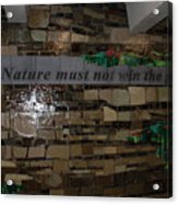 Nature Must Not Win The Game Acrylic Print