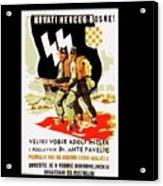 Nazi Allies Anti Soviet Propaganda Poster Circa 1942 Color Added 2016 Acrylic Print
